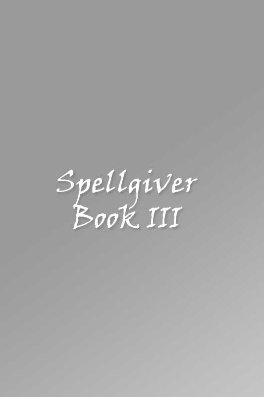 Book 3 of the Spellgiver Series - Coming Soon